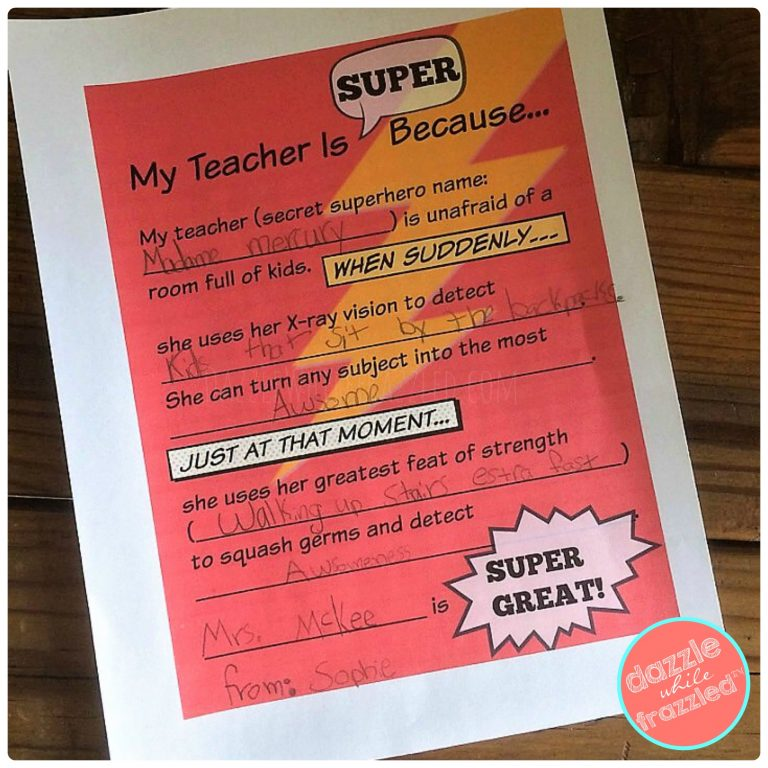 "Have students fill out ""My Teacher Is Super because"" printable for teacher appreciation week at school."